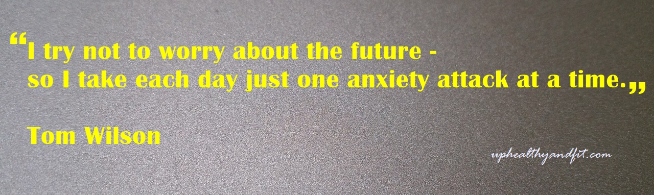 anxiety-quote2-uphealthyandfit