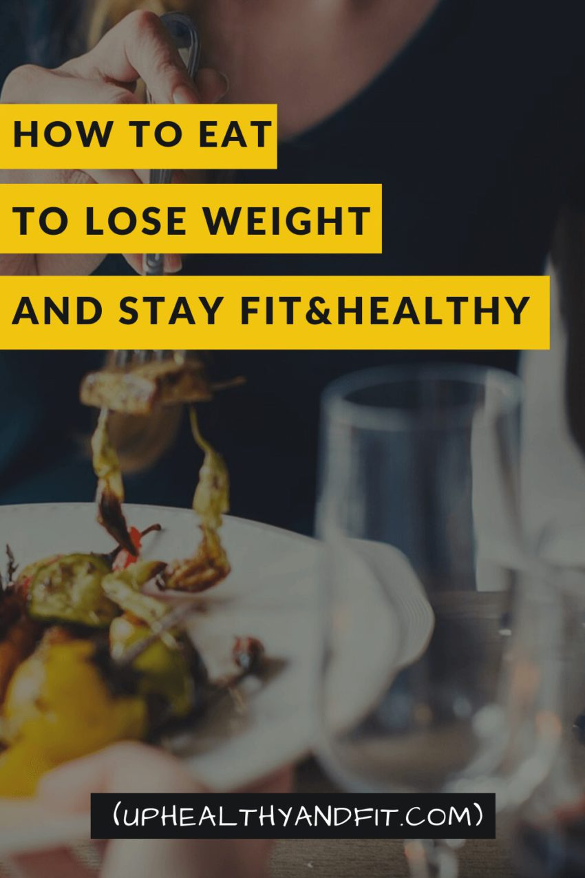 how-to-eat-to-lose-weight-and-stay-fit-and-healthy