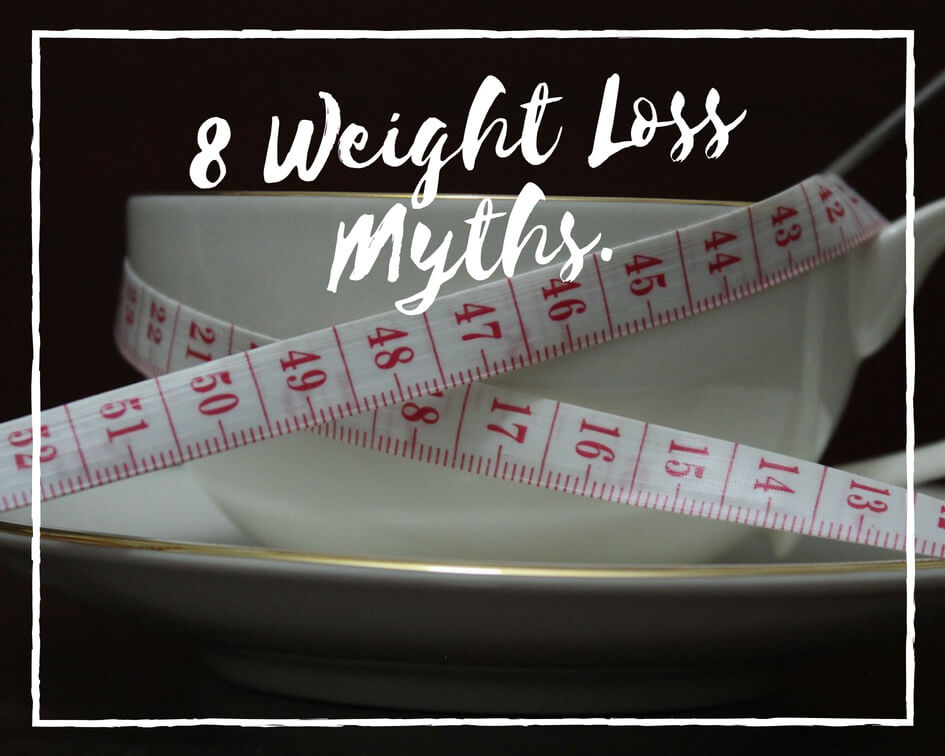 8-dieting-and-weight-loss-myths-debunked