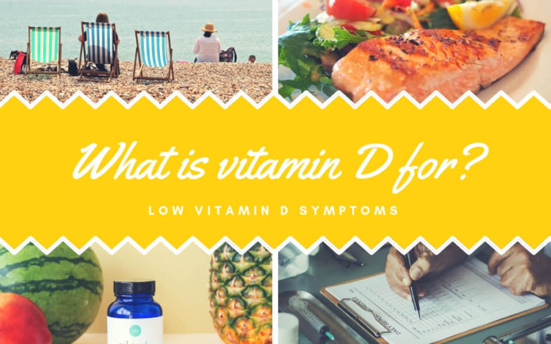 what is vitamin d for and low vitamin d symptoms